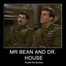 Mr. Bean and Dr. House