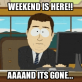 Every weekend…