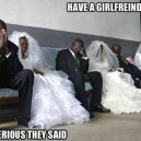 Have a girlfriend they said…