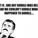 If Google Was Deleted