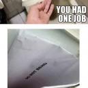 Had One Job…