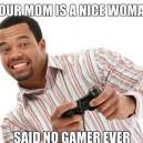 No Gamer Ever