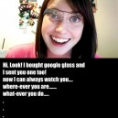 Overly Attached Girlfriend Gets Google Glass