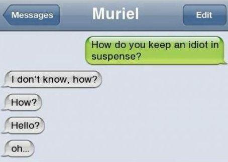 Texting an idiot