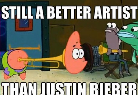 Still A Better Artist Than Justin Bieber