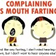 Complaining is mouth farting