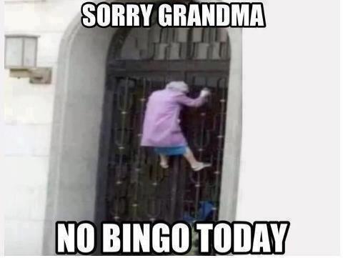 No Bingo Today Grandma!