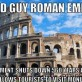 Good Guy Roman Empire