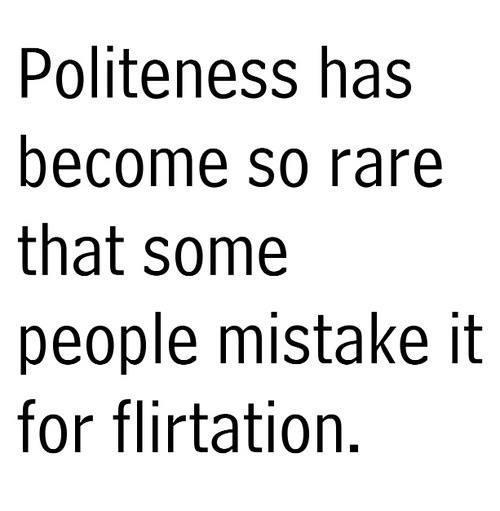 Rare politeness