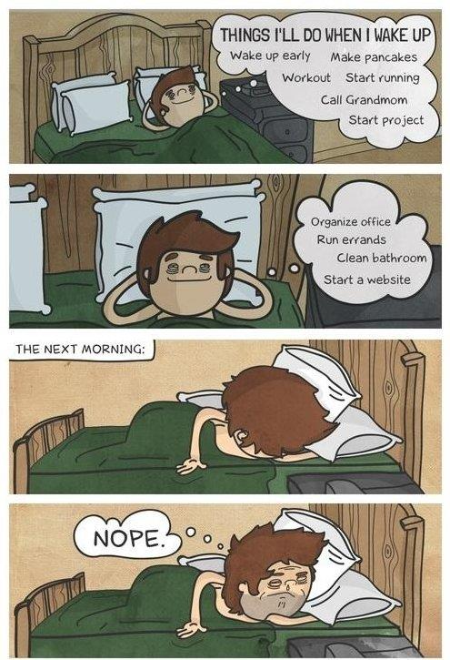 This is you in the mornings