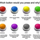 Which Button Would You Press And Why