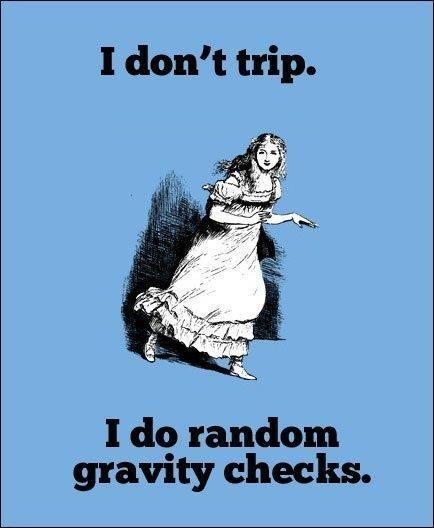 I don't trip