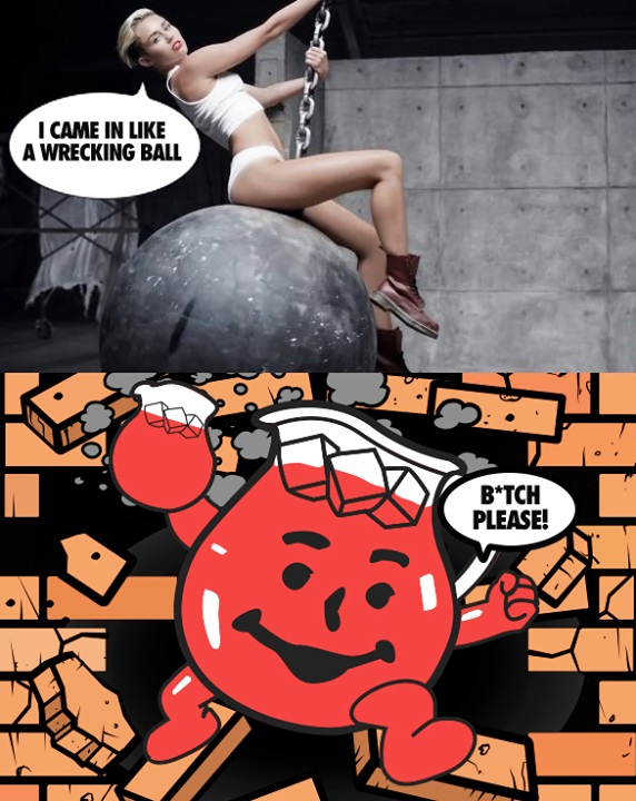 Like a wrecking ball!