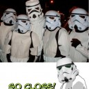 So Close Stormtrooper