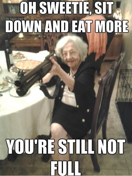 Grandma be like