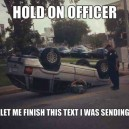 Hold on Officer