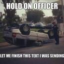 Hold on Officer