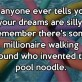 Dreams Are Silly
