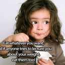 Eat Whatever You Want
