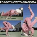 I forgot how to grandma