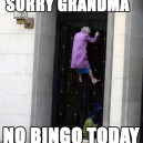 Not today grandma