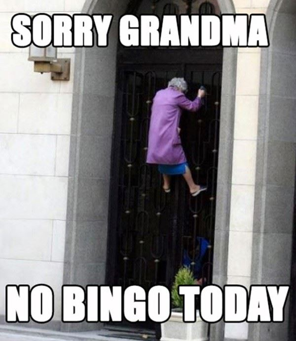 Not today grandma