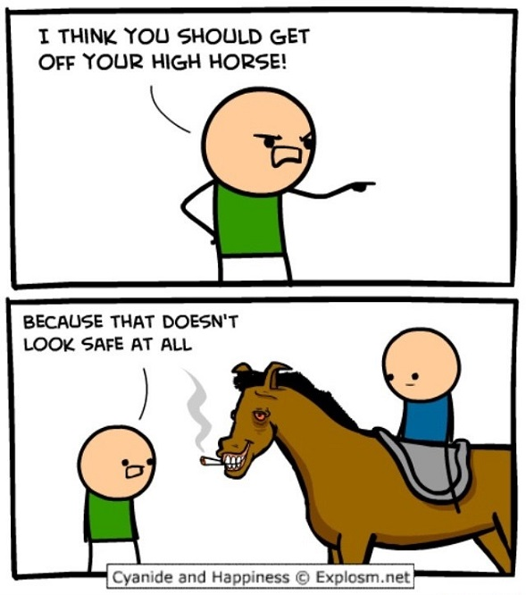 Get of your high horse