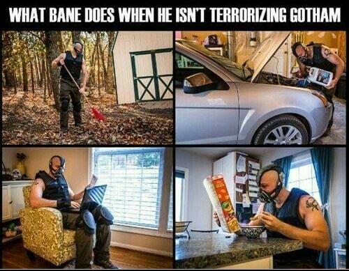 Bane everyday life