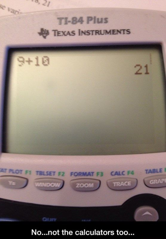No… not the calculators too