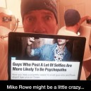 Mike Rowe might be a little crazy
