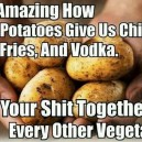 Potatoes are the best