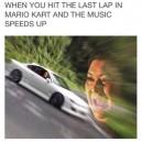 When you play Mario Kart