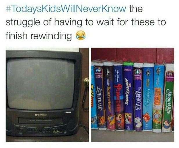 Todays kids will never know