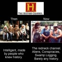 The History Channel Then vs. Now