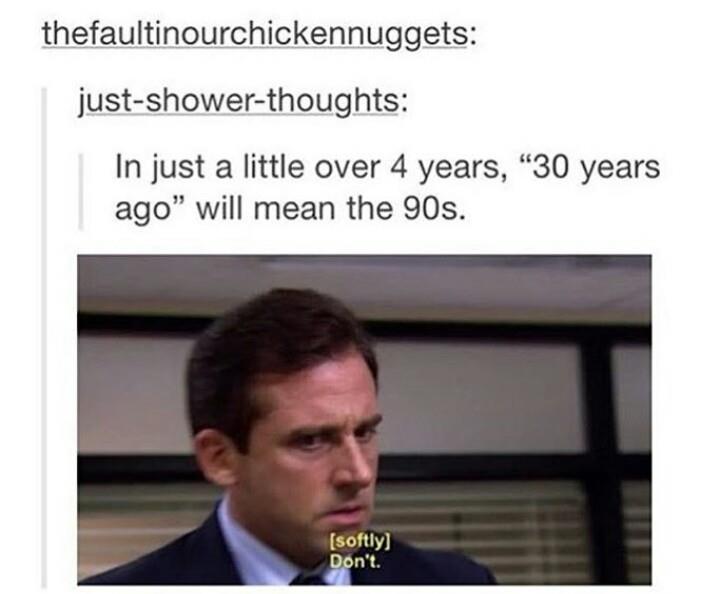 I feel old…