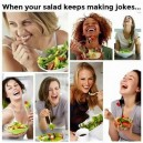 Stop being funny, sallad