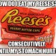 How To Eat Reese's