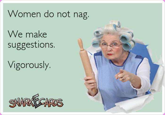 Women do not nag