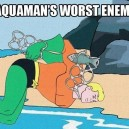 Aquamans worst enemy