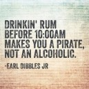 Drinking Rum Before 10 AM