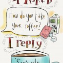How Do You Take Your Coffee