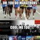 So You Do Marathons