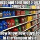 This is how we feel in the tampon aisle