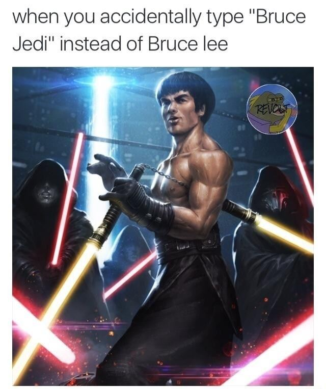 When You Accidently Type Bruce Jedi