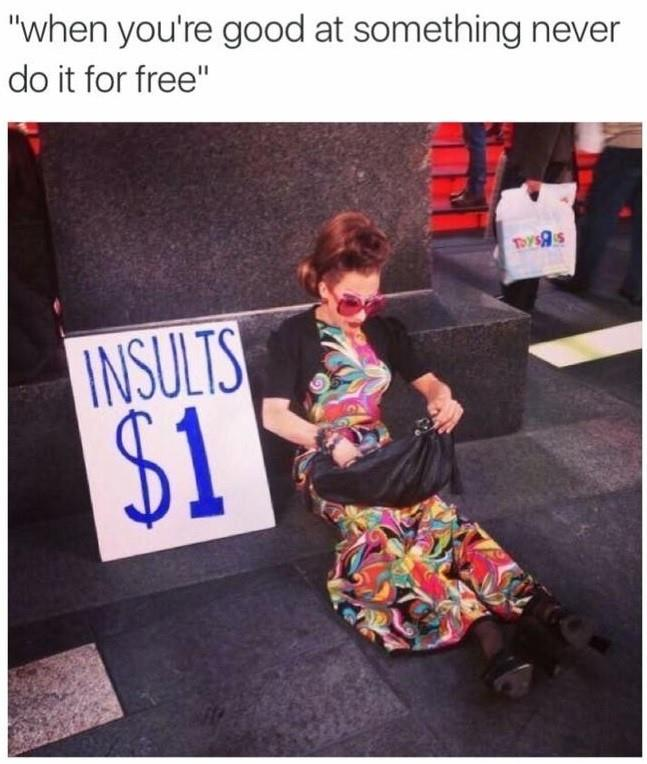 Never do it for free