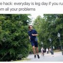 Leg day every day