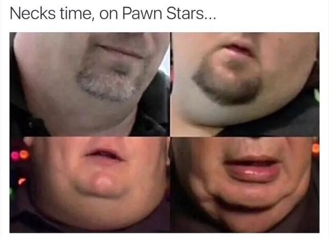 Pawn Stars Neck Time