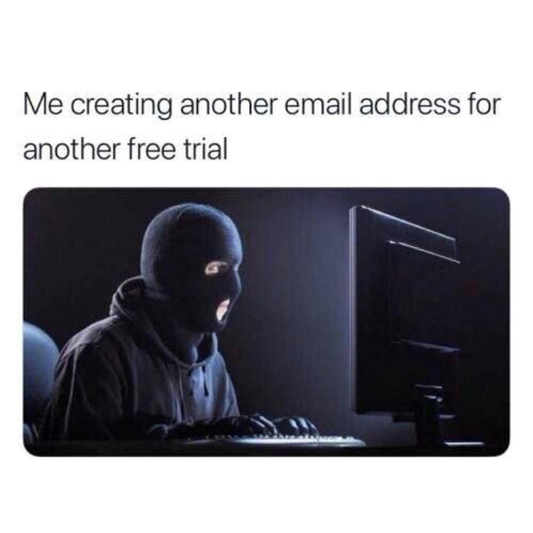 Me creating email adress for another free trial