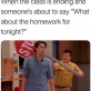 What about the homew…